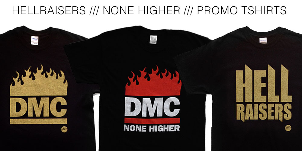 DMC Hell Raisers & None Higher